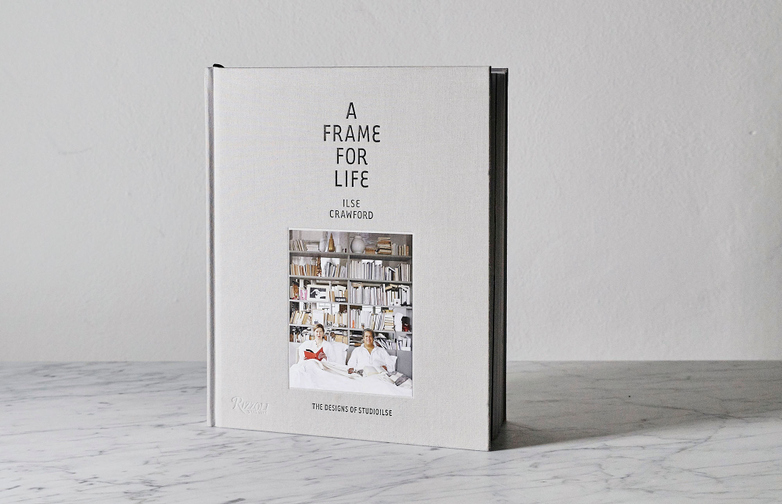 Ilse Crawford A Frame For Life